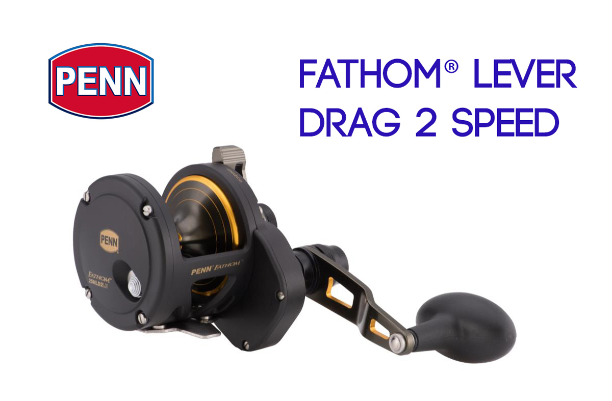 Penn Fathom® Lever Drag 2 Speed, Penn Fathom® Lever Drag 2 Speed review, Penn Fathom® Lever Drag 2 Speed reel, Penn Fathom® Lever Drag 2 Speed reel issues, Penn Fathom® Lever Drag 2 Speed problems, The Angler magazine, the angler, the angler asia, asia fishign magazine, fishing magazine malaysia