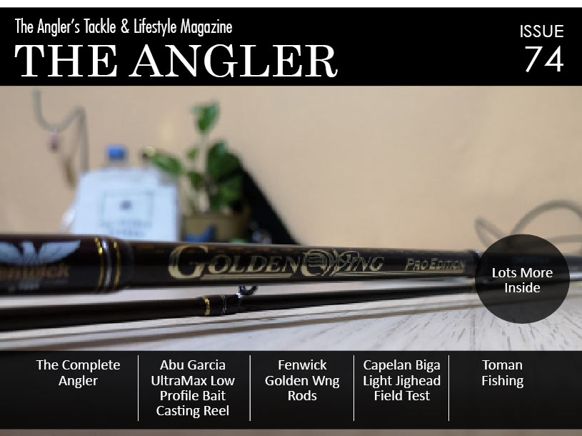 the angler issue 74, the angler magazine, fishing magazine, fishing magazine asia, The Asian Angler, Angler magazine, angling magazine,