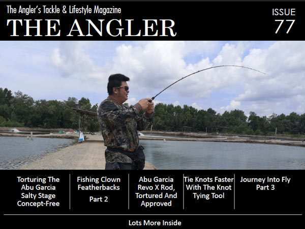 fishing tackle, the angler magazine, the angler, angler magazine, fishing magazine, fishing magazine asia, asia fishing magazine, best fishing magazine, asean publisher, the asian publisher, ASEAN Publisher, Escapy Travel, Escapy Travel Magazine, The Asian Angler, The Asian Angler Magazine, Issue 76,